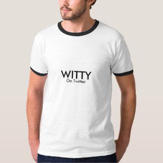 Witty (on Twitter) Tee Shirt