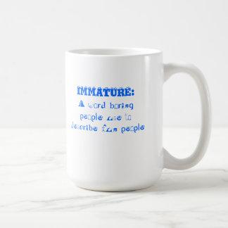 Witty retort to 'Immature' Coffee Mug