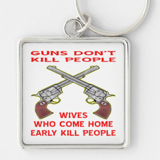 Wives Who Come Home Early Kill People Silver-Colored Square Keychain