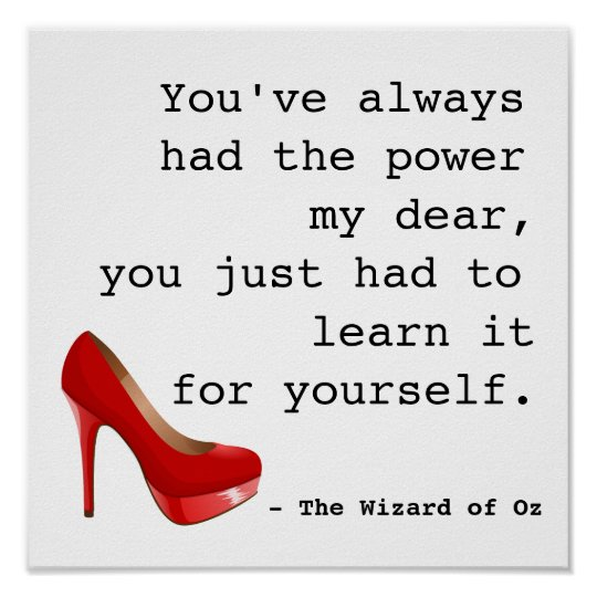 Wizard Of Oz Youve Always Had The Power Quote Poster Zazzlecom