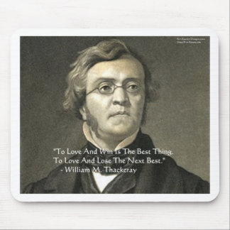 Wm Thackeray Love & Win Quote Gifts Cards Tees Mouse Pad