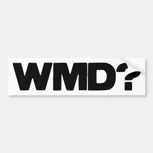WMD?  Bumper Sticker Car Bumper Sticker