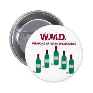 "WMD ""WEAPONS OF MASS DRUNKENESS"" WINE PRINT PINBACK BUTTON"
