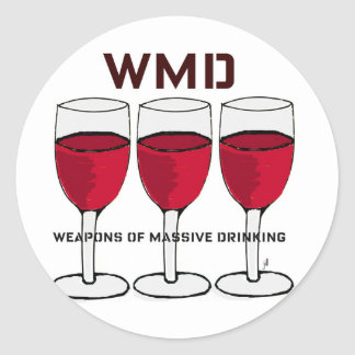 "WMD...""WEAPONS OF MASSIVE DRINKING"" WINE PRINT CLASSIC ROUND STICKER"