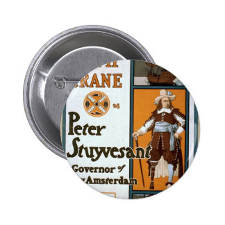 WmH Crane as Peter Stuyvesant Governor of New Amst Pinback Buttons