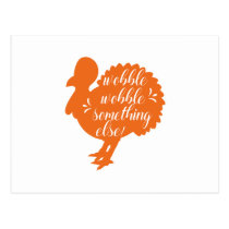 Wobble Wobble Something Else Funny Turkey Quote Postcard