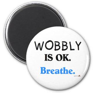 Wobbly is OK 2 Inch Round Magnet