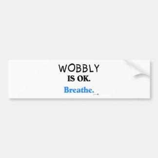 Wobbly is OK Bumper Sticker