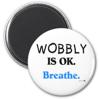 Wobbly is OK Magnet