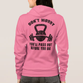 WOD Humor - Pass Out Before You Die. Funny Fitness Hoodie