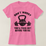WOD Humor - Pass Out Before You Die. Funny Fitness T-Shirt