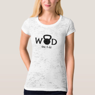 WOD the F---! WTF Kettlebell T-shirt Ladies