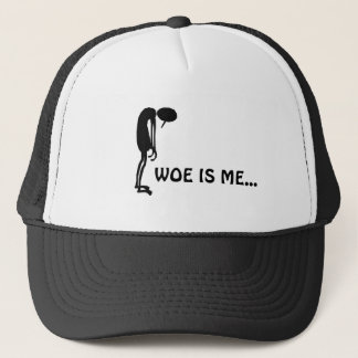 WOE IS ME TRUCKER HAT