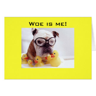 "WOE IS ME-YOU ARE ""40"" CARD"