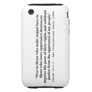 Woe To Those Who Make Unjust Laws Isaiah 10:1-2 iPhone 3 Tough Covers