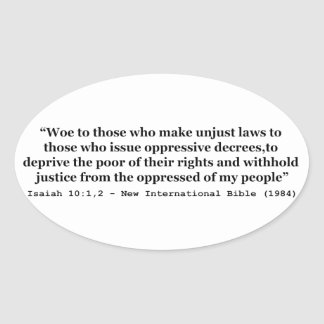 Woe To Those Who Make Unjust Laws Isaiah 10:1-2 Oval Sticker