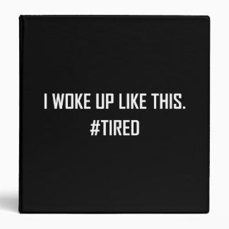 Woke Up Like This Hashtag Tired 3 Ring Binder