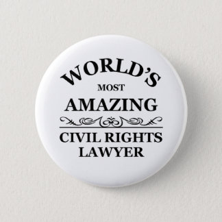 Wold's most amazing Civil Rights Lawyer Pinback Button