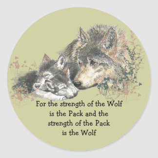 Wolf and Pack Family Quote Animal Nature Art Classic Round Sticker