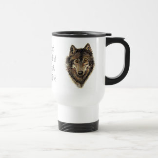 Wolf and Pack Quote - Animal Collection Travel Mug