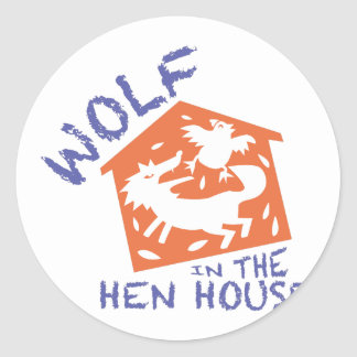 Wolf In The Hen House Classic Round Sticker