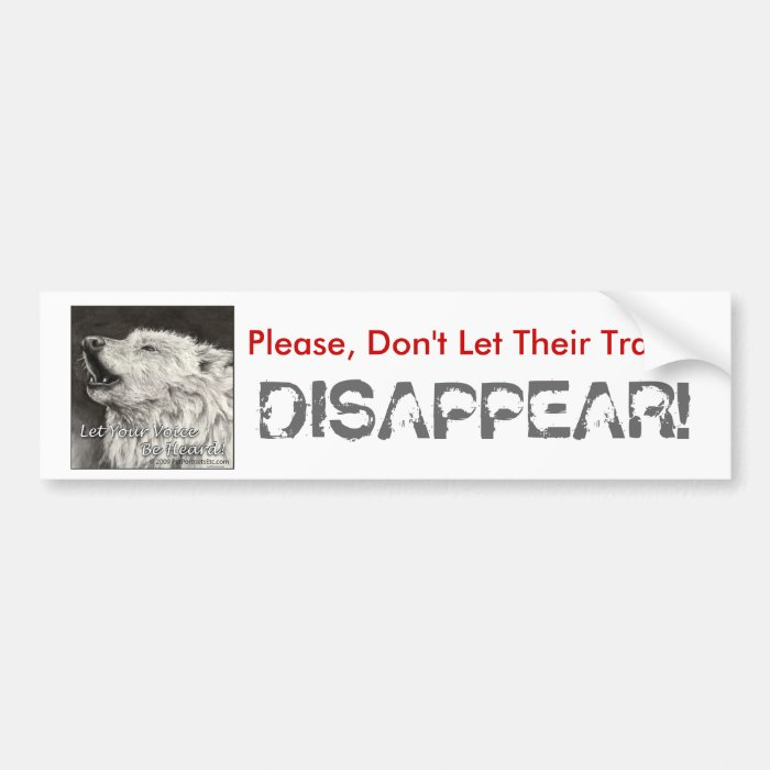 Wolf~ Let your voice be heard! Bumper Sticker