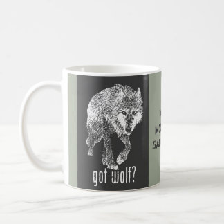 Wolf Mountain Sanctuary - Got Wolf Coffee Mug