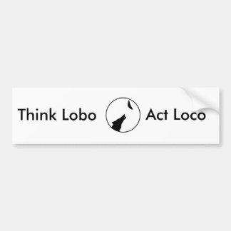 Wolf, Think Lobo, Act Loco Car Bumper Sticker