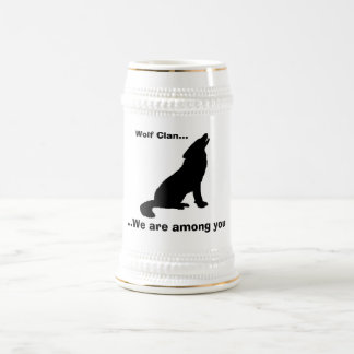 wolf, Wolf Clan..., ...We are among you Beer Stein
