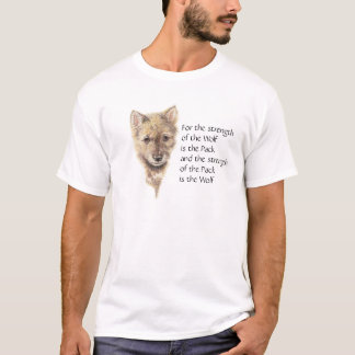 Wolf , Wolves, Pack Quote - Animal Collection T-Shirt
