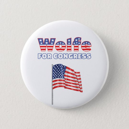 Wolfe for Congress Patriotic American Flag Pinback Button