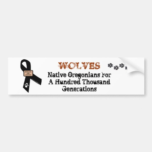 Wolves Are Native Oregonians. Car Bumper Sticker