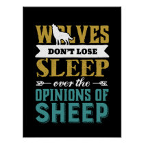Wolves Don't Lose Sleep Over Opinion Of Sheep Poster