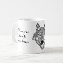 Wolves don't lose sleep over the opinion of sheep coffee mug