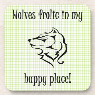 Wolves frolic in my happy place beverage coasters