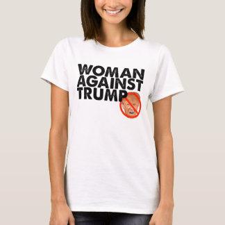 Woman Against Trump - Anti Trump Message Shirt