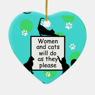 Woman and Cats will do as they Please Ceramic Ornament