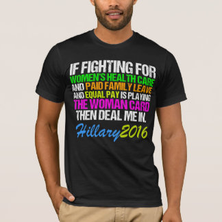 Woman Card Pro Hillary Quote T-Shirt