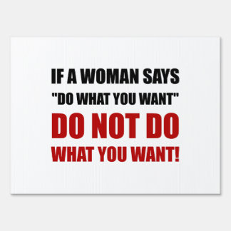 Woman Do What You Want Sign