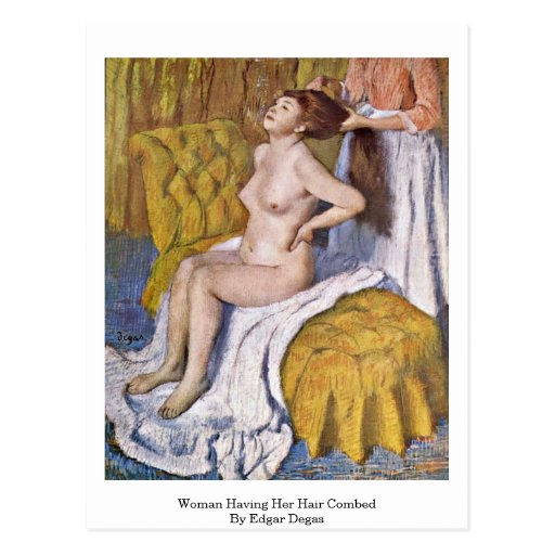 Woman Having Her Hair Combed By Edgar Degas Postcards