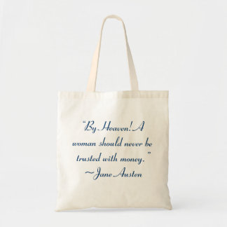 Woman Not Trusted With Money Jane Austen Quote Bags