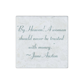 Woman Not Trusted With Money  Jane Austen Quote Stone Magnet