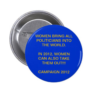 WOMAN POWER - PRESIDENTIAL CAMPAIGN 2012 PINBACK BUTTON