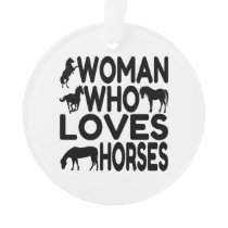 Woman Who Loves Horses Ornament