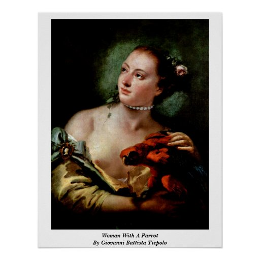 Woman With A Parrot By Giovanni Battista Tiepolo Poster