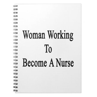 Woman Working To Become A Nurse Spiral Note Books