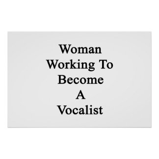 Woman Working To Become A Vocalist Poster