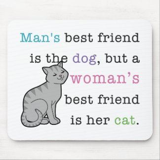 Woman's Best Friend - Her Cat Mouse Pad