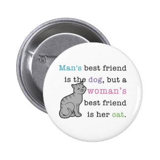 Woman's Best Friend - Her Cat Pinback Button