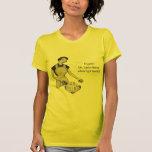 Woman's Dignity Shirts